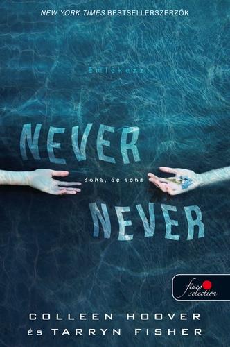 Colleen Hoover and Tarryn Fisher: Soha, de soha