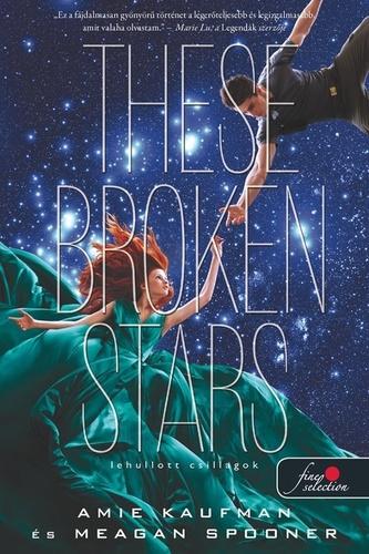 Amie Kaufman-Meagan Spooner: Lehullott csillagok