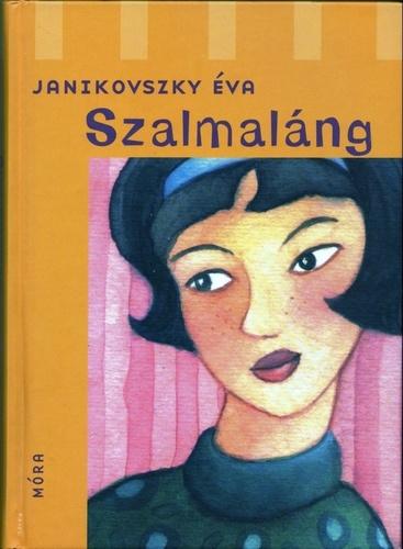 Janikovszky Éva: Szalmaláng