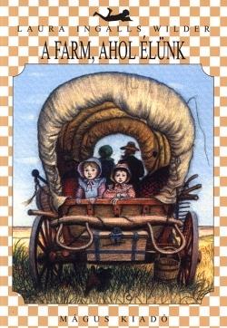 Laura Ingalls Wilder: A farm, ahol élünk