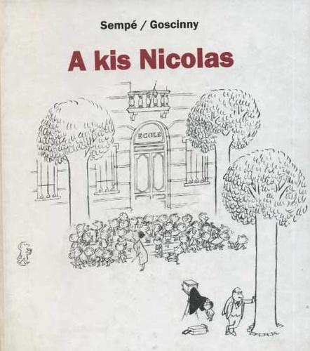 Jean-Jacques Sempé · René Goscinny: A kis Nicolas