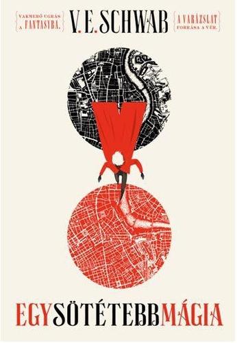 V.E. Schwab: Egy sötétebb mágia