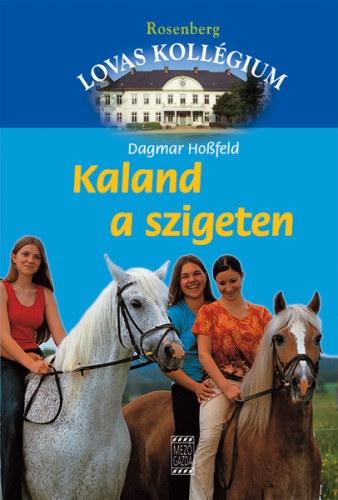 Dagmar Hossfeld: Kaland a szigeten (Rosenberg Lovas Kollégium 7.)