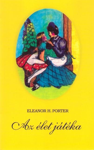 Eleanor H. Porter: Az élet játéka