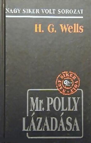 H. G. Wells: Mr. Polly lázadása