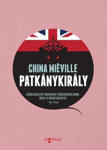 China Miéville: Patkánykirály