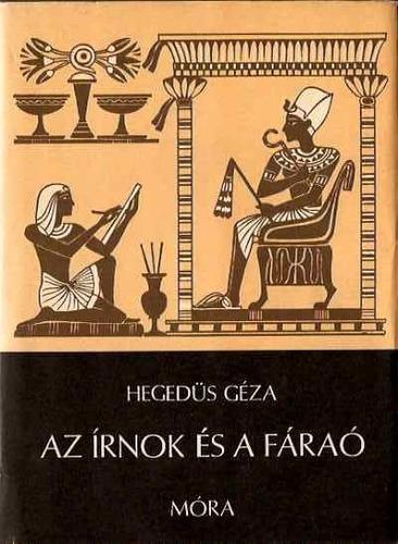 Hegedüs Géza: Az írnok és a fáraó