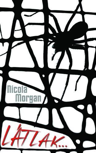 Nicola Morgan: Látlak…