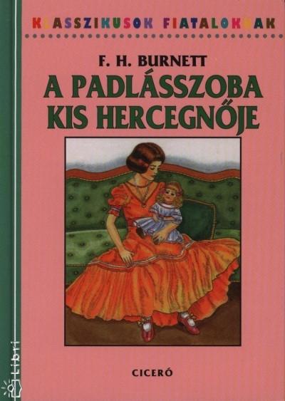 Frances Hodgson Burnett: A padlásszoba kis hercegnője