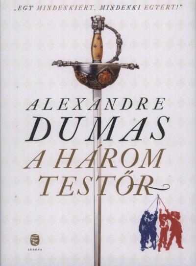 Alexandre Dumas A három testőr