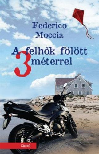 Federico Moccia: A felhők fölött 3 méterrel