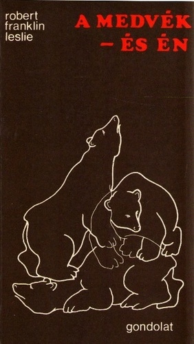 Robert Franklin Leslie: A medvék és én