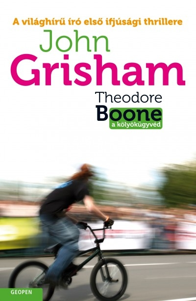 John Grisham: Theodore Boone, a kölyökügyvéd