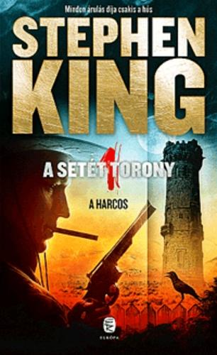 Stephen King: A Setét Torony 1. A harcos