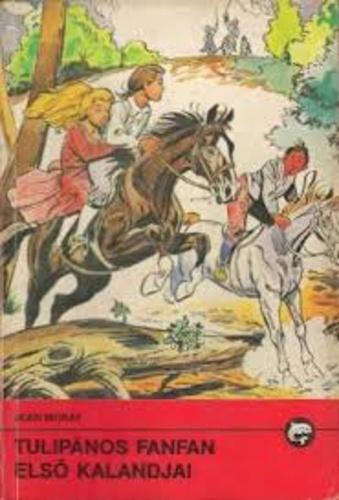 Jean Muray: Tulipános Fanfan első kalandjai