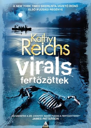 Kathy Reichs: Fertőzöttek (Virals 1.)
