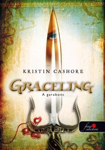 Kristin Cashore: Graceling - A garabonc