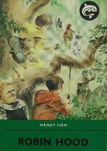 Mándy Iván: Robin Hood