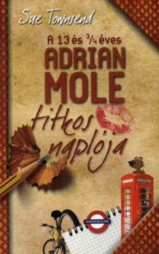 Sue Townsend: A 13 és 3/4 éves Adrian Mole titkos naplója