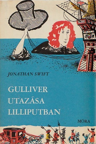 Jonathan Swift: Gulliver utazása Lilliputban
