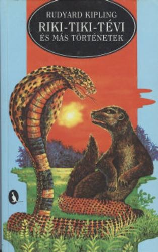 Rudyard Kipling: Riki-tiki-tévi és más történetek