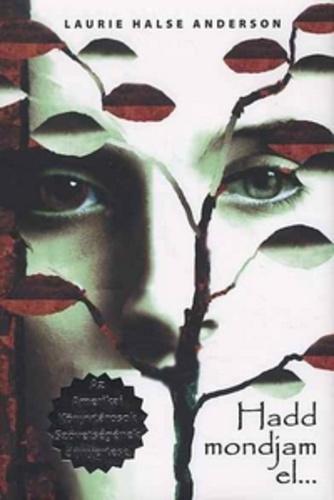 Laurie Halse Anderson: Hadd mondjam el…