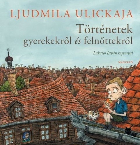 Ljudmila Ulickaja: Történetek gyerekekről és felnőttekről