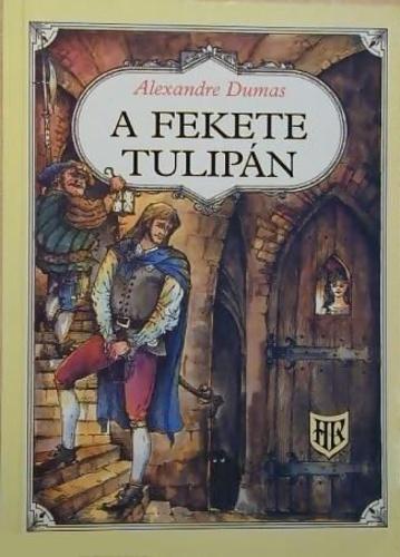 Alexandre Dumas: A fekete tulipán
