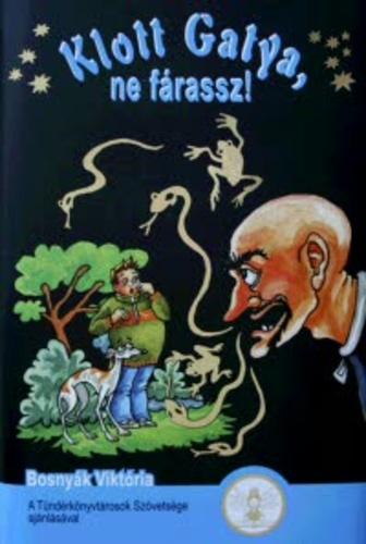 Bosnyák Viktória: Klott Gatya, ne fárassz!