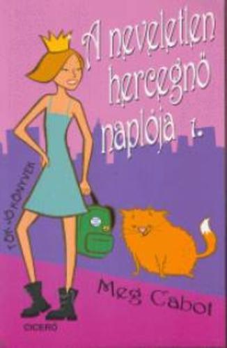Meg Cabot: A neveletlen hercegnő naplója 1.
