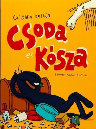 Czigány Zoltán: Csoda és Kósza