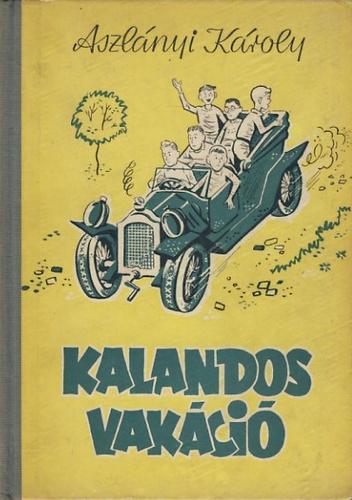 Aszlányi Károly: Kalandos vakáció