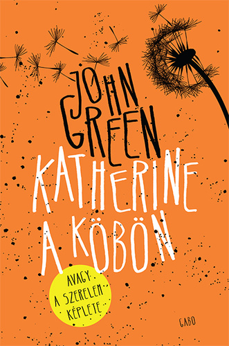 John Green:  Katherine a köbön