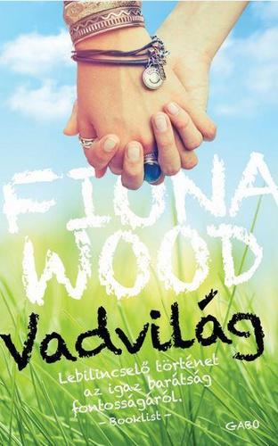 Fiona Wood: Vadvilág