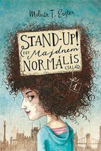 Molnár T. Eszter: Stand-Up! Egy majdnem normális család